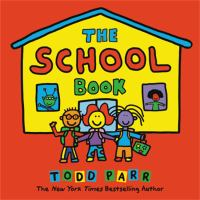 Cover image for The school book / Todd Parr.