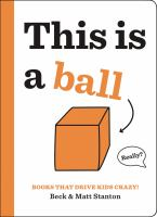 Cover image for This is a ball / Beck and Matt Stanton.