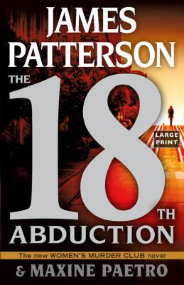 Cover image for The 18th abduction [large print] / James Patterson and Maxine Paetro.