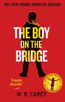 Cover image for The boy on the bridge / M.R. Carey.