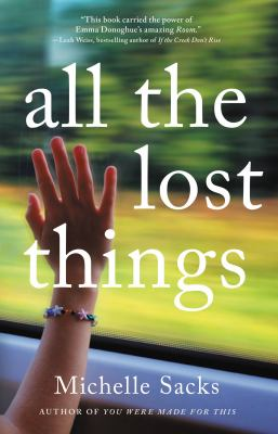 Cover image for All the lost things : a novel / Michelle Sacks.