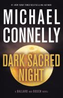 Cover image for Dark sacred night / Michael Connelly.