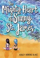 Cover image for The mighty heart of Sunny St. James / Ashley Herring Blake.