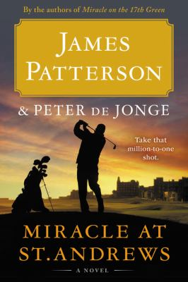 Cover image for Miracle at St. Andrews : a novel / James Patterson and Peter de Jonge.