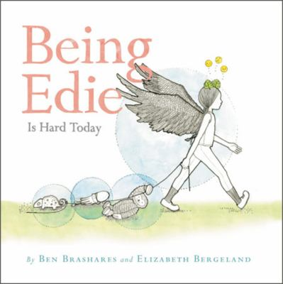Cover image for Being Edie is hard today / written by Ben Brashares ; illustrated by Elizabeth Bergeland.