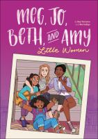 Cover image for Meg, Jo, Beth, and Amy : a graphic novel / Rey Terciero ; illustrated by Bre Indigo.