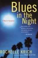 Cover image for Blues in the night : [a novel of suspense] / Rochelle Krich.