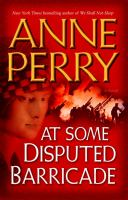 Cover image for At some disputed barricade : a novel / Anne Perry.