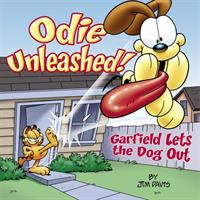 """Cover image for Odie unleashed! : Garfield lets the dog out / by Jim """"Top Dog"""" Davis ; with his muttly crew, Mark """"Atomic Dog"""" Acey ... [et al.]."""