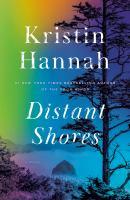 Cover image for Distant shores : a novel / Kristin Hannah.