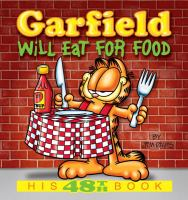 Cover image for Garfield will eat for food / by Jim Davis.
