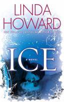 Cover image for Ice : a novel / Linda Howard.
