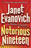 Cover image for Notorious nineteen / Janet Evanovich.