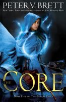Cover image for The core / Peter V. Brett.