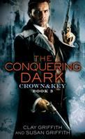 Cover image for The conquering dark / Clay Griffith and Susan Griffith.