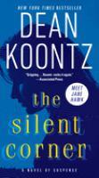Cover image for The silent corner : a novel of suspense / Dean Koontz.