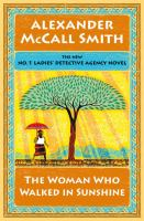 Cover image for The woman who walked in sunshine / Alexander McCall Smith.