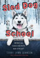 Cover image for Sled dog school / by Terry Lynn Johnson.