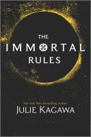 Cover image for The immortal rules / Julie Kagawa.