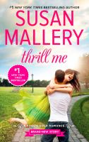 Cover image for Thrill me / Susan Mallery.