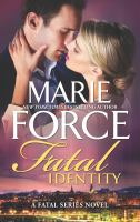 Cover image for Fatal identity / Marie Force.