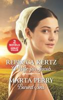 Cover image for A wife for Jacob. Buried sins / Rebecca Kertz ; Marta Perry.