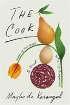 Cover image for The cook / Maylis de Kerangal ; translated from the French by Sam Taylor.