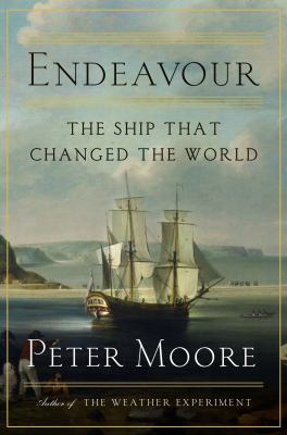 Cover image for Endeavour : the ship that changed the world / Peter Moore.