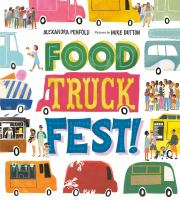 Cover image for Food truck fest / Alexandra Penfold ; pictures by Mike Dutton.