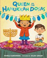 Cover image for Queen of the Hanukkah dosas / Pamela Ehrenberg ; pictures by Anjan Sarkar.