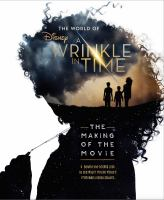 Cover image for The world of A wrinkle in time : the making of the movie / by Kate Egan.