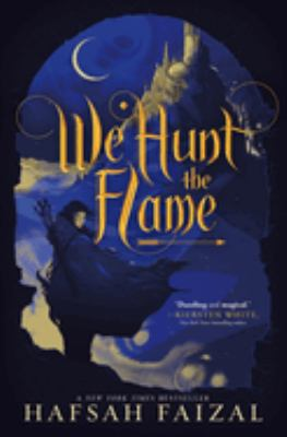 Cover image for We hunt the flame / Hafsah Faizal.