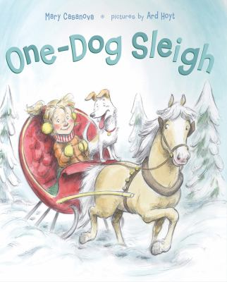 Cover image for One-dog sleigh / Mary Casanova ; pictures by Ard Hoyt.