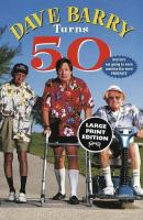Cover image for Dave Barry turns 50 [large print]
