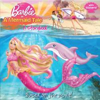 Cover image for Barbie in a mermaid tale : a storybook :based on the novel / by Mary Man-Kong ; illustrated by Ulkutay Design Group and Pat Pakula.