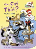 Cover image for What cat is that? : all about cats / by Tish Rabe ; illustrated by Aristides Ruiz and Joe Mathieu.