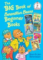 Cover image for The big book of Berenstain Bears beginner books / by Stan and Jan Berenstain.