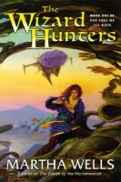 Cover image for The wizard hunters : the fall of Ile-Rein / Martha Wells.
