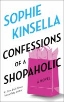 Cover image for Confessions of a shopaholic / Sophie Kinsella.