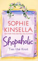 Cover image for Shopaholic ties the knot / Sophie Kinsella.