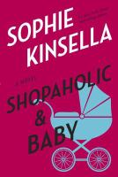 Cover image for Shopaholic & baby / Sophie Kinsella.