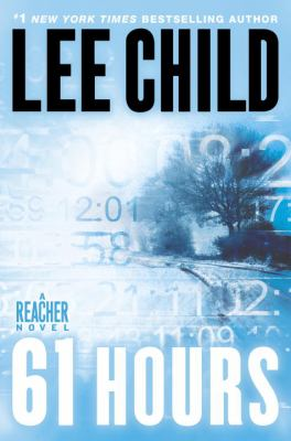 Cover image for 61 hours : a Reacher novel / Lee Child.