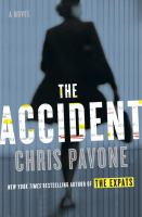 Cover image for The accident : a novel / Chris Pavone.