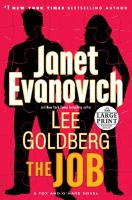 Cover image for The job [large print] / Janet Evanovich and Lee Goldberg.