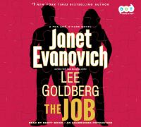 Cover image for The job [compact disc] / Janet Evanovich and Lee Goldberg.