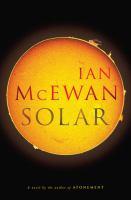 Cover image for Solar : a novel / Ian McEwan.