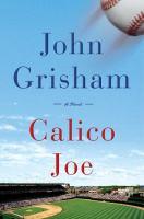 Cover image for Calico Joe / John Grisham.