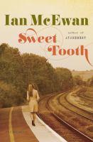 Cover image for Sweet tooth : a novel / Ian McEwan.