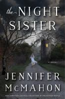 Cover image for The night sister : a novel / Jennifer McMahon.