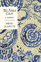 Cover image for The folded clock : a diary / Heidi Julavits.